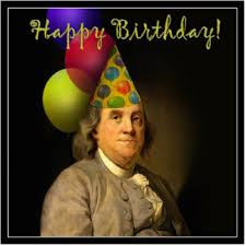 benjamin franklin birthday Happy Birthday Benjamin Franklin! benjamin franklin birthday